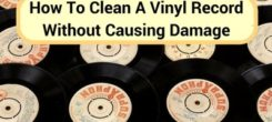 How To Clean Vinyl Records Without Damaging Them