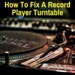 How To Fix A Record Player Turntable