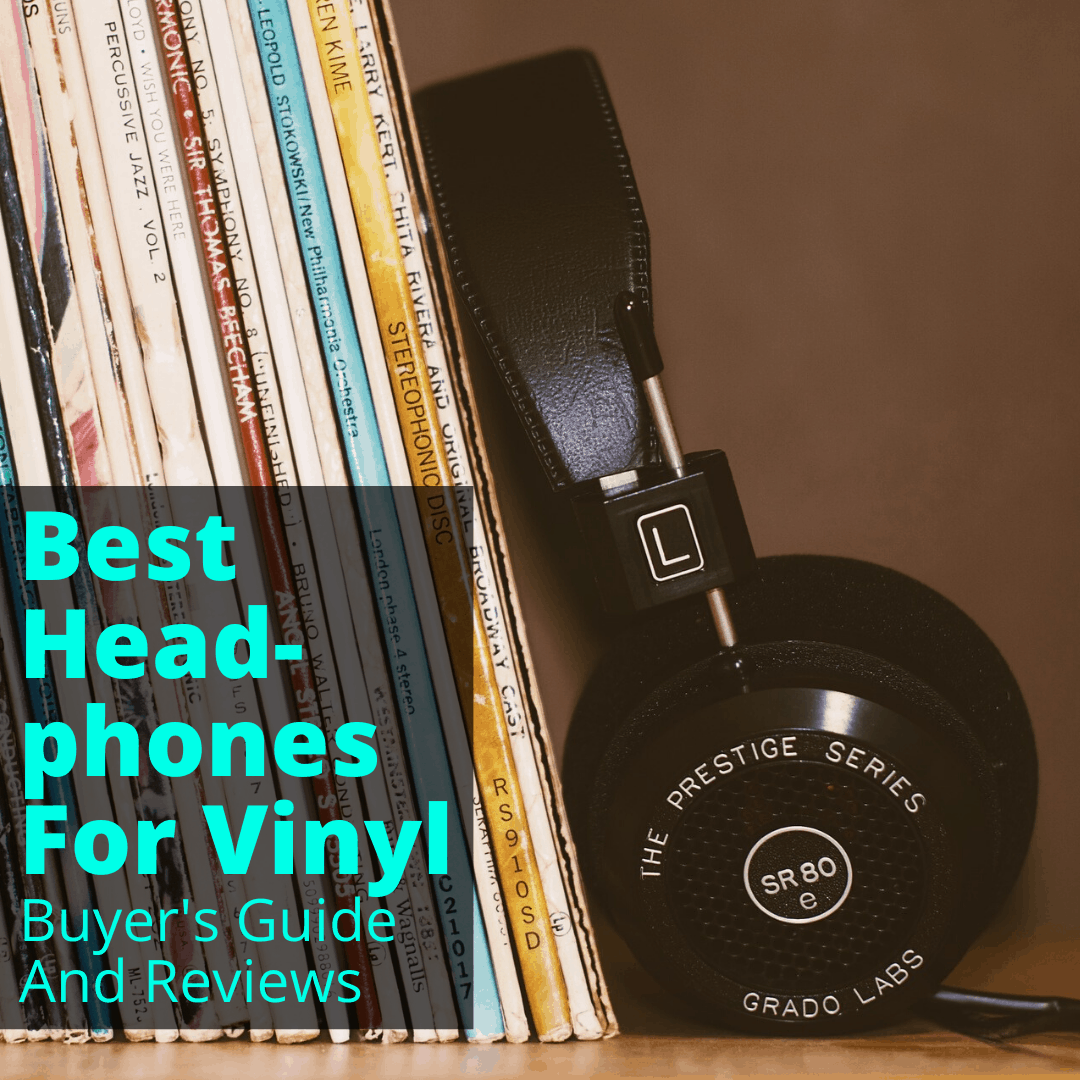 Best Headphones For Vinyl