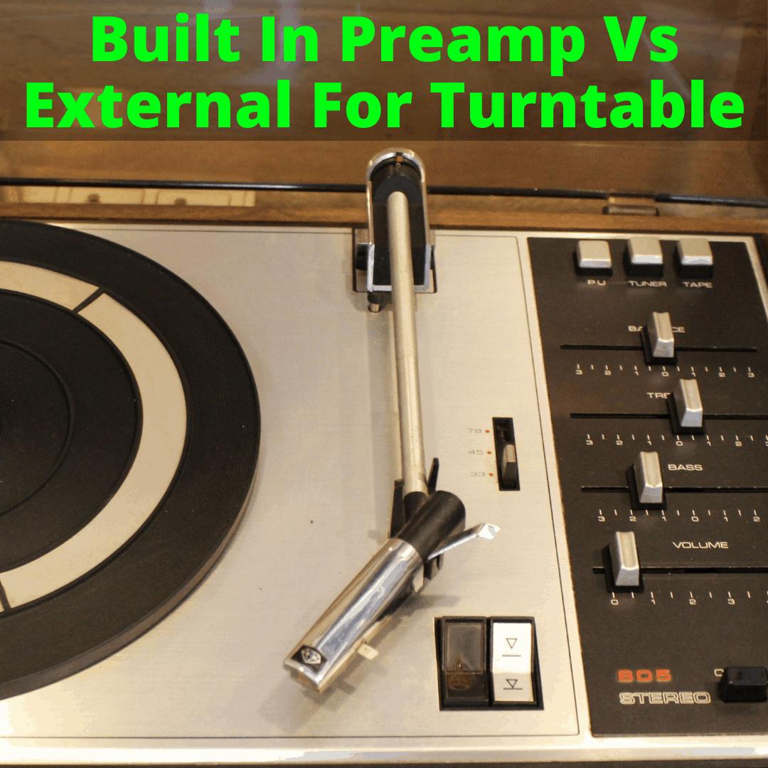 Built In Preamp Vs External
