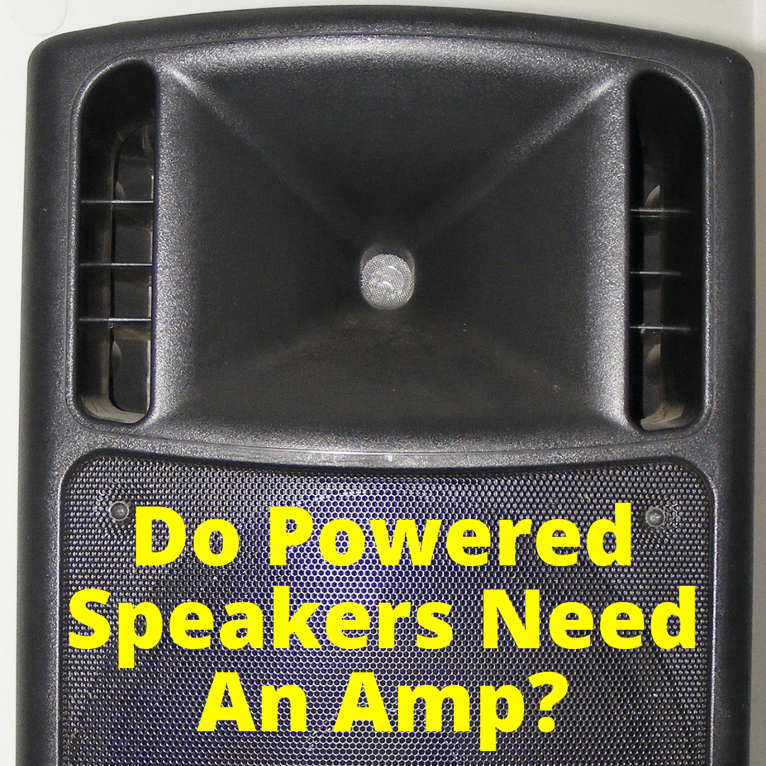 Do Powered Speakers Need An Amp