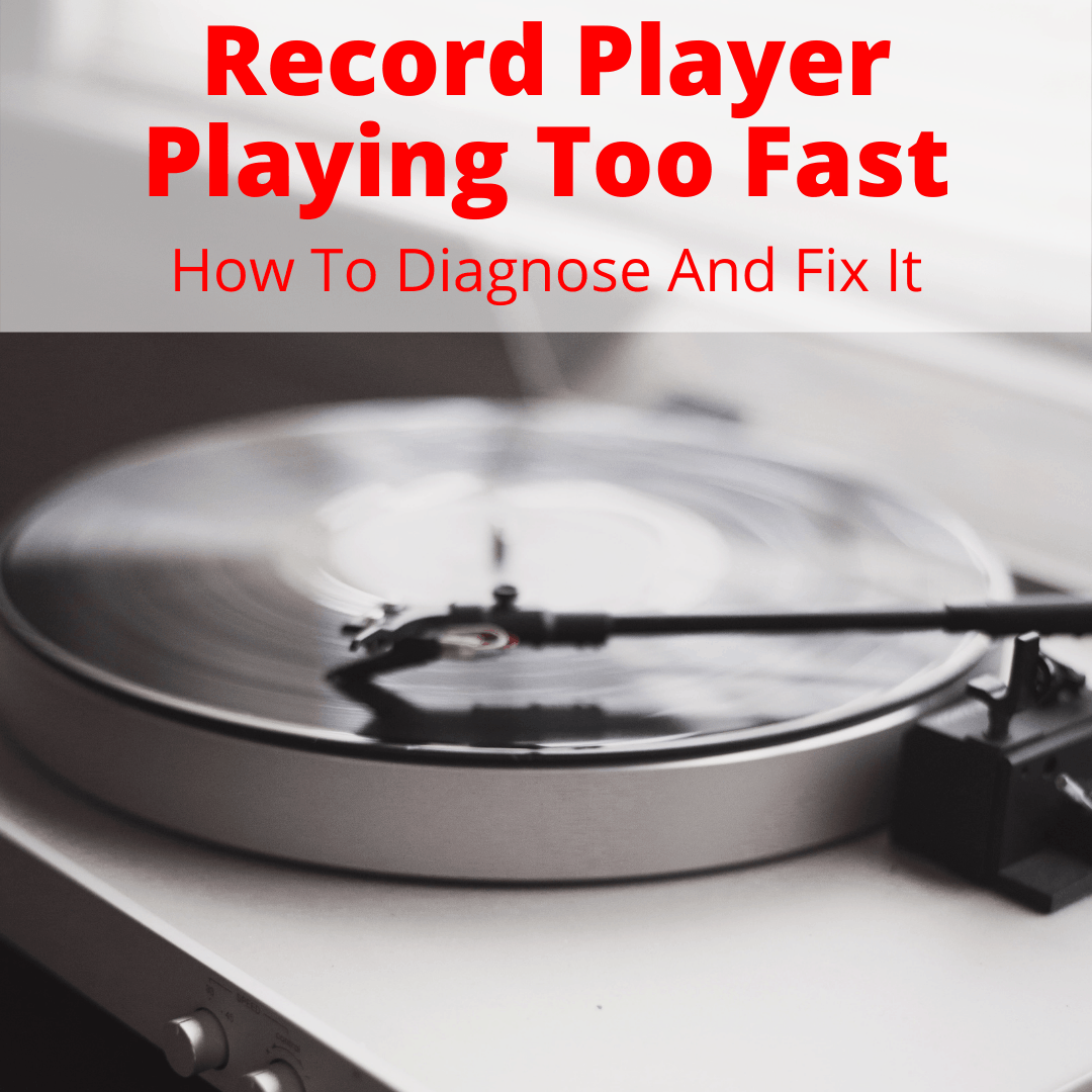 Record Player Playing Too Fast