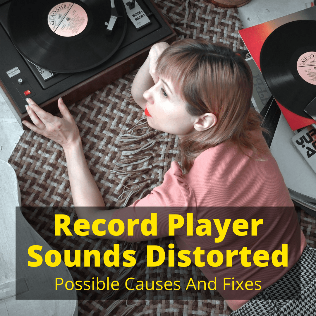 Record Player Sounds Distorted