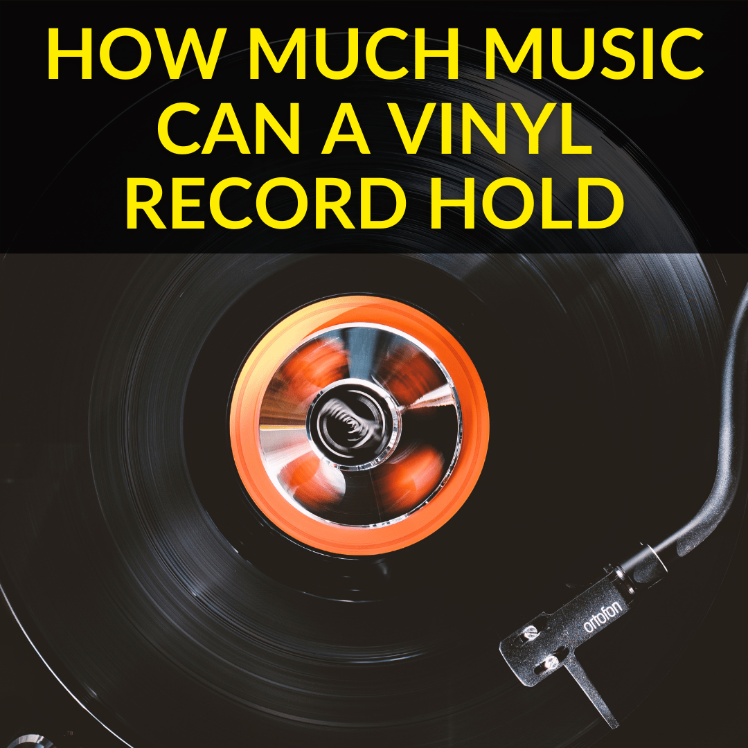 How Much Music Can A Vinyl Record Hold