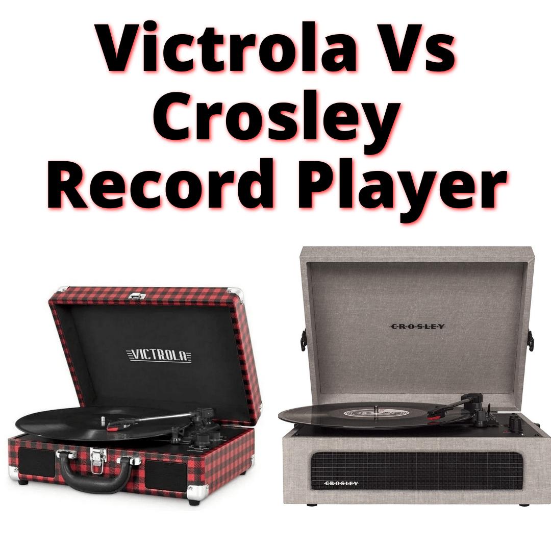 Victrola Vs Crosley Record Player